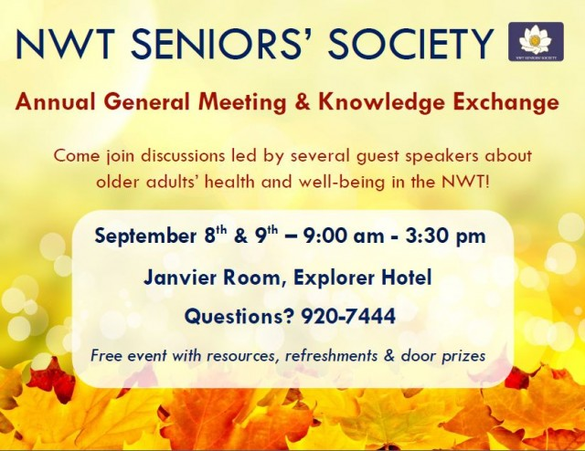NWT Seniors' Society's Annual General Meeting & Knowledge Exchange @ Janvier Room, Explorer Hotel   | Yellowknife | Northwest Territories | Canada