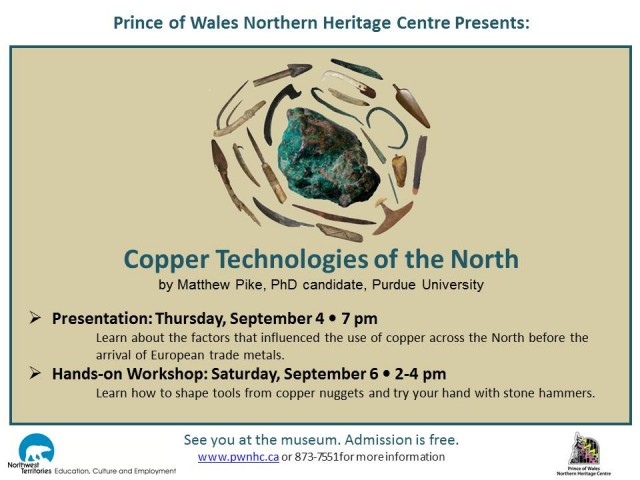 Copper Technologies of the North Presentation  @ Prince of Wales Northern Heritage Centre | Yellowknife | Northwest Territories | Canada