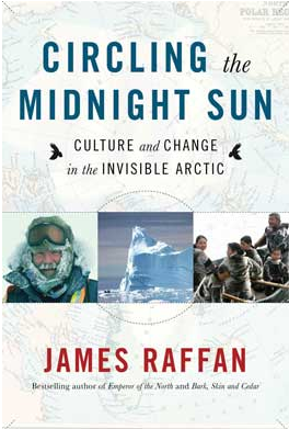 Circling the Midnight Sun- Culture and change in the invisible Arctic @ Prince of Wales Northern Heritage Centre
