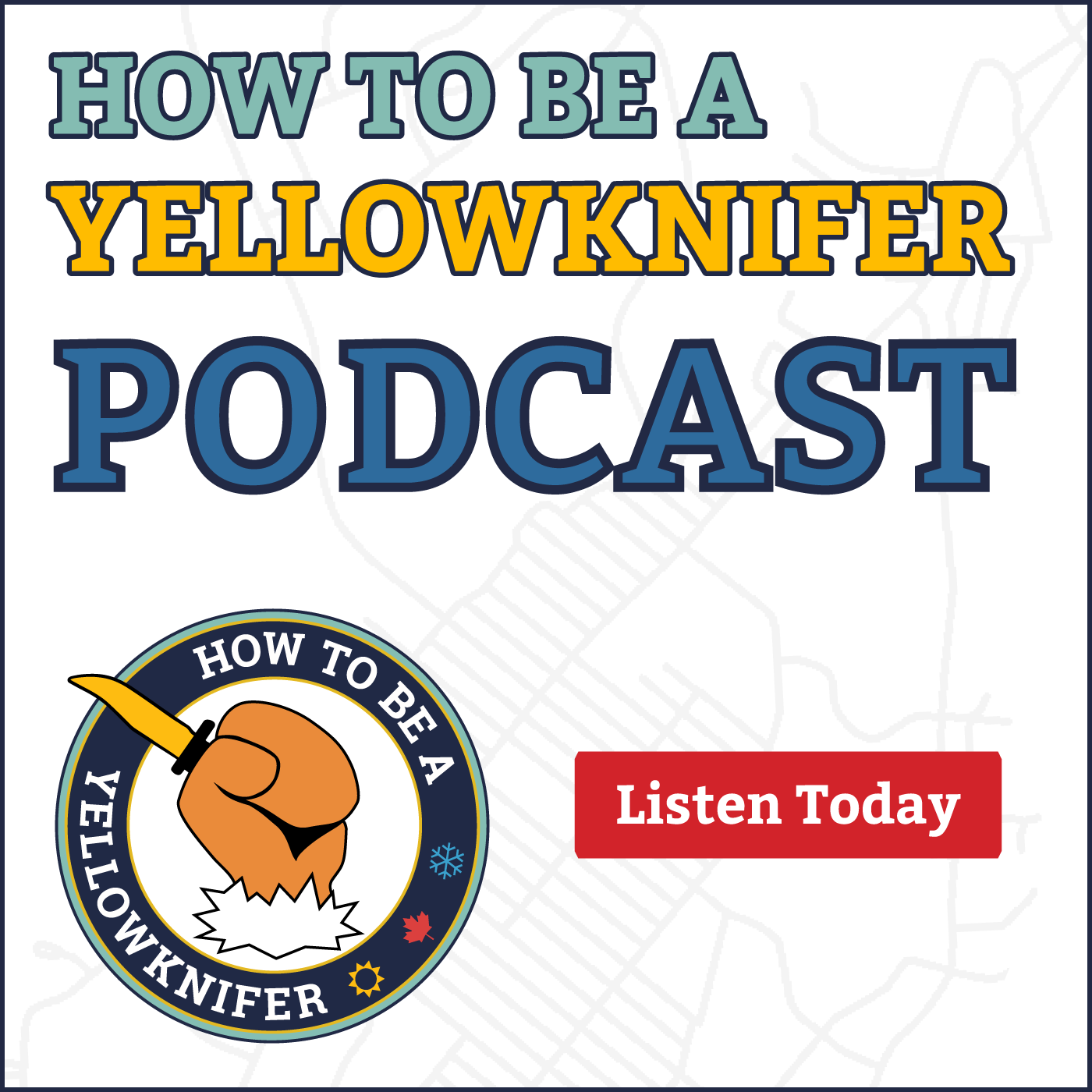 How To Be a Yellowknifer Podcast