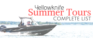 Yellowknife Summer Tours